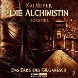 Kai Meyer: Die Alchimistin - Das Erbe des Gilgamesch