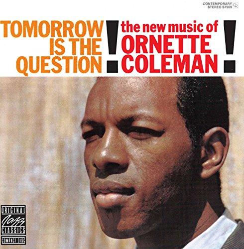 Original Jazz Classics: Tomorrow Is The Question!