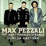 Duri da battere (feat. Nek & Francesco Renga)