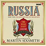 Russia: Part Two: The Rise & Fall Of The Soviets