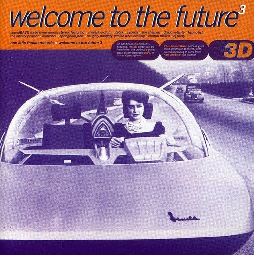 Welcome To The Future 3: SoundBASE Three Dimensional Stereo Featuring-Medicine Drum-B by Various Artists