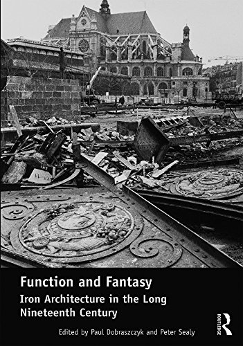 function-and-fantasy-iron-architecture-in-the-long-nineteenth-century