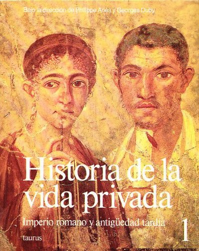 Historia de La Vida Privada 1  Rustica (GRANDES OBRAS TAURUS ENSAYO)