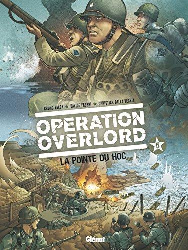 Opération Overlord - Tome 05: La pointe du Hoc par Bruno Falba