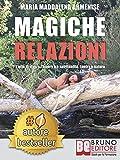 eBook Gratis da Scaricare Magiche Relazioni L Arte Di Vivere L Amore Tra Spiritualita Tantra e Natura (PDF,EPUB,MOBI) Online Italiano