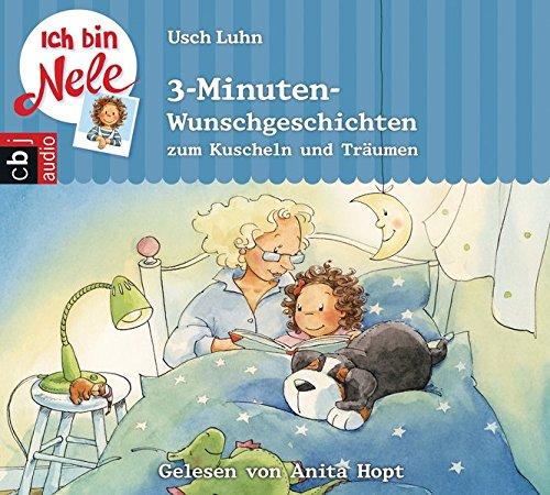 Ich bin Nele - 5-Minuten-Wunschgeschichten zum Kuscheln und Träumen (Ich bin Nele - Sonderbände, Band 4)