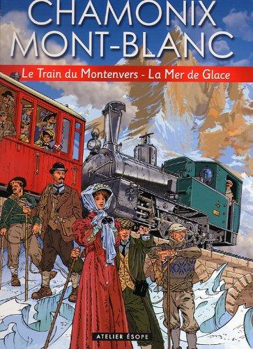 Chamonix Mont-Blanc : Le Train du Montenvers - La Mer de Glace