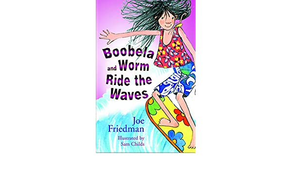 Boobela and Worm Ride the Waves