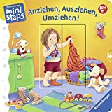 Anziehen, Ausziehen, Umziehen!: Ab 18 Monaten (ministeps Bücher) - Sandra Grimm