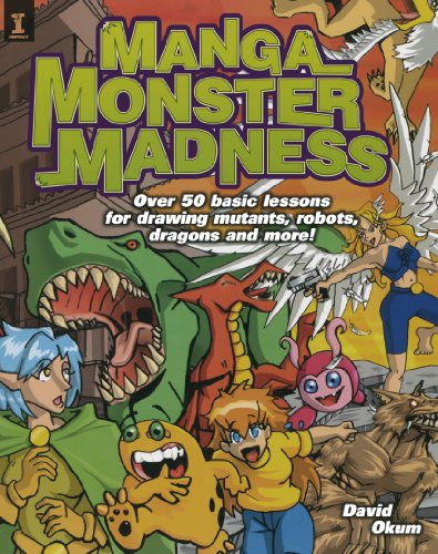Manga Monster Madness: Over 50 Basic Lessons for Drawing Mutants, Robots, Dragons and More