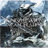 Of Winter Born by Ignominious Incarceration (2009-04-07)
