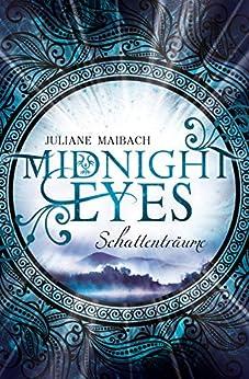 Midnight Eyes: Schattenträume von [Maibach, Juliane]