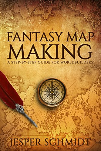 Books for science fiction and fantasy writers Fantasy Map Making: A step-by-step guide for worldbuilders (Writer Resources Book 2) by [Schmidt, Jesper]