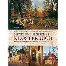 Mecklenburgisches Klosterbuch: Handbuch der Klöster, Stifte und Kommenden (10. - 16. Jahrhundert): Handbuch der Klöster, Stifte und Kommenden (10. - 16. Jahrhundert)