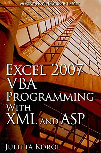[(Excel 2007 VBA Programming with XML and ASP)] [By (author) Julitta Korol] published on (December, 2008)