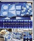 Batik-Stoffdesign: 25 Shibori Projekte für ein schönes Zuhause. Selbstgemacht und selbstgefärbt.
