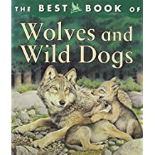 Best Book of Wolves and Wild Dogs (The)