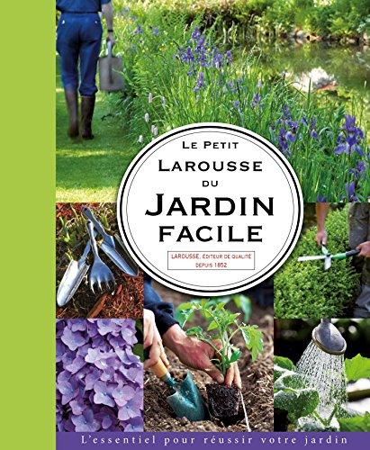 Le Petit Larousse du jardin facile par Didier Willery