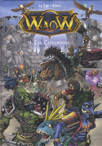 Waow, Tome 1 : Les Crèvemines