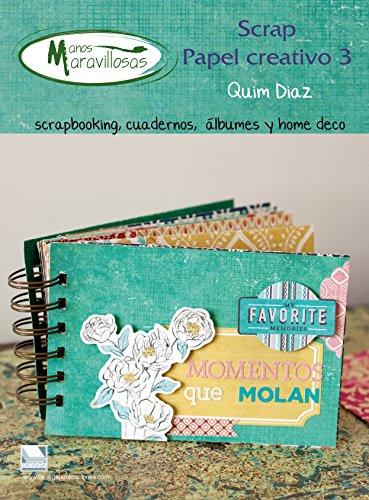Papel creativo 3 manos maravillosas: Scrapbooking, cuadernos, álbumes y home. Manos Maravillosas