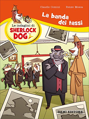 La banda dei tassi. Le indagini di Sherlock Dog: 1