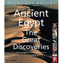 Ancient Egypt: The Great Discoveries: A Year-by-Year Chronicle by Nicholas Reeves (23-Oct-2000) Hardcover