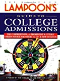 The Harvard Lampoon's Guide to College Admissions: The Comprehensive, Authoritative, and Utterly Useless Source for Where to Go and How to Get in by Harvard Lampoon (2000-09-01) bei Amazon kaufen