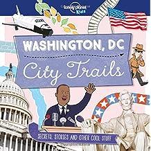City Trails: Washington DC (Lonely Planet Kids: City Trails)