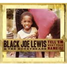 Tell' Em What Your Name Is by Black Joe Lewis