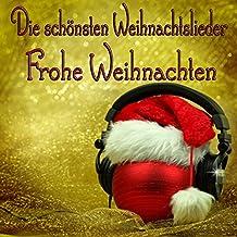 Die Schönsten Weihnachtslieder (Frohe Weihnachten)