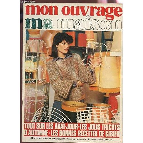 MON OUVRAGE MA MAISON / N°324 - SEPTEMBRE 1975 / TOUT SUR LES ABAT-JOUR - LES JOLIS TRICOTS D'AUTOMNE - LES B ONNES RECETTES DE GIBIER....