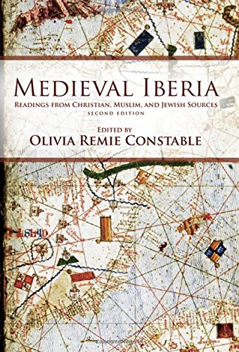 medieval-iberia-readings-from-christian-muslim-and-jewish-sources-middle-ages
