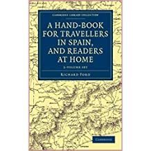 A Hand-book for Travellers in Spain and Readers at Home [Oxford World's Classics Collection] (Annotated) (English Edition)