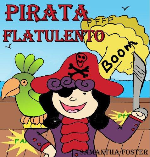 Libros en espanol para ninos: El Pirata Flatulento. por Samantha Foster