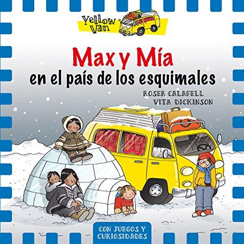 Yellow Van 7. Max y Mía en el país de los esquimales por Vita Dickinson
