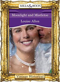 Moonlight and Mistletoe (Mills & Boon Historical) by [Allen, Louise]