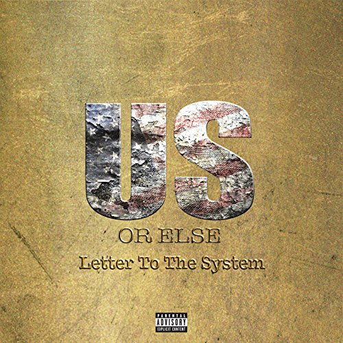 us-or-else-letter-to-the-system-explicit