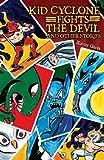 Kid Cyclone Fights the Devil and Other Stories / Kid Ciclon Se Enfrenta a El Diablo Y Otras Historias by Xavier Garza (2010-04-30)