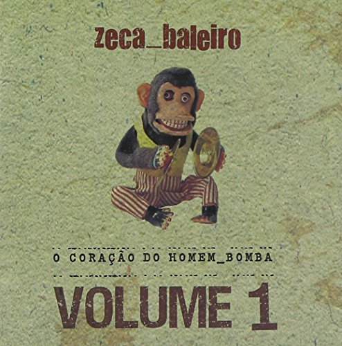 O Coracao Do Homem Bomba 1 by Zeca Baleiro (2010-07-29)