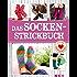 Das Socken-Strickbuch: Lieblingsmodelle fürs ganze Jahr. Mit Socken-Strickschule (Alles handgemacht)