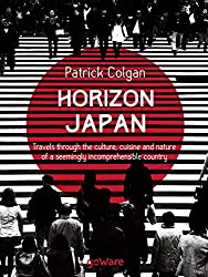 Horizon Japan. Travels through the culture, cuisine and nature of a seemingly incomprehensible country (English Edition)