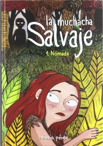 La muchacha salvaje: Nómada por Mireia Pérez