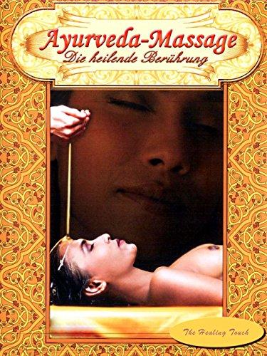 Ayurveda Massage - Die heilende Berührung -