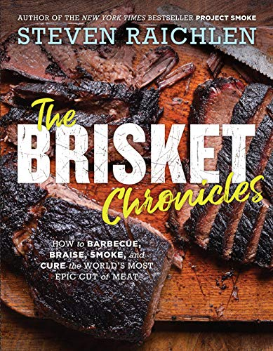 The Brisket Chronicles: How to Barbecue, Braise, Smoke, and Cure the World's Most Epic Cut of Meat (English Edition)
