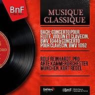 Bach: Concerto pour flûte, violon et clavecin, BWV 1044 & Concerto pour clavecin, BWV 1052 (Mono Version)