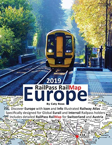 RailPass RailMap Europe 2019: Discover the whole European continent with Icon, Info and photo illustrated Railway Atlas specifically designed for global Interrail/Eurail RailPass holders