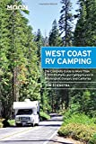 Moon West Coast RV Camping: The Complete Guide to More Than 2,300 RV Parks and Campgrounds in Washington, Oregon, and Ca