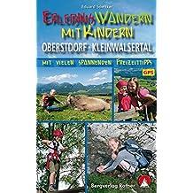 Erlebniswandern mit Kindern Oberstdorf - Kleinwalsertal: mit vielen spannenden Freizeittipps Mit GPS-Daten (Rother Wanderbuch)