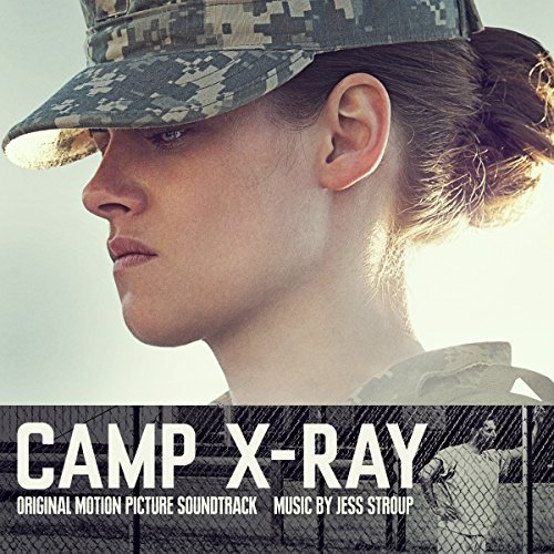 Camp X-Ray (Original Motion Picture Soundtrack) by Jess Stroup (2014-08-03)
