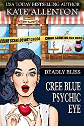 Deadly Bliss (Cree Blue Psychic Eye Mystery Book 5)